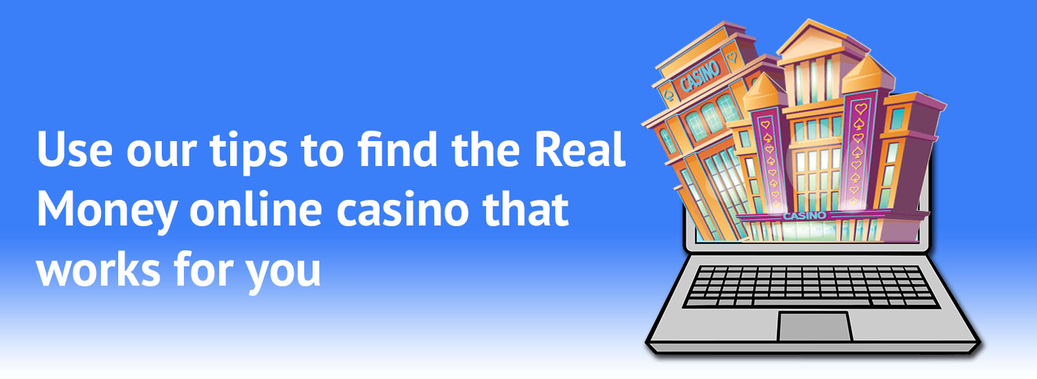 picking a Real Money Online Casino